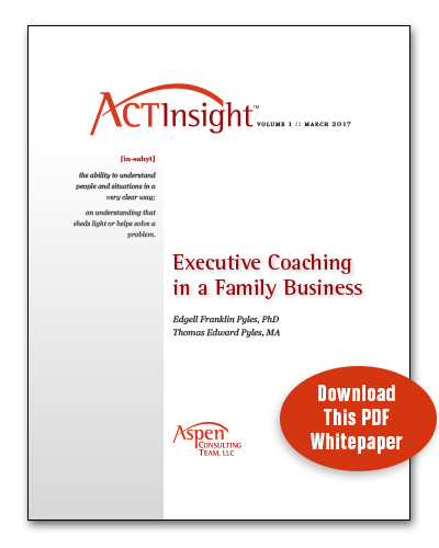 Download our ACT Insight™ White paper: Executive Coaching in a Family Business